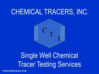 CHEMICAL TRACERS, INC.