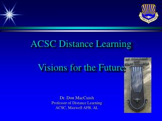 ACSC Distance Learning  Visions for the Future