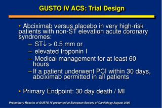 GUSTO IV ACS: Trial Design