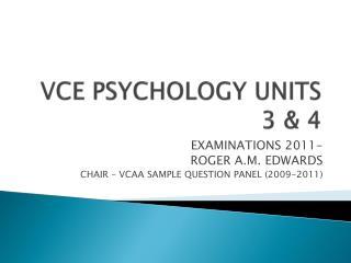 VCE PSYCHOLOGY UNITS 3  4