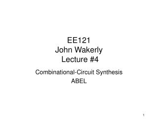 EE121  John Wakerly  Lecture 4