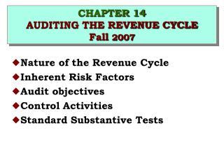 CHAPTER 14 AUDITING THE REVENUE CYCLE Fall 2007