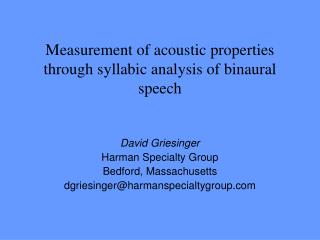 Measurement of acoustic properties through syllabic analysis of binaural speech