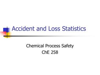 Accident and Loss Statistics