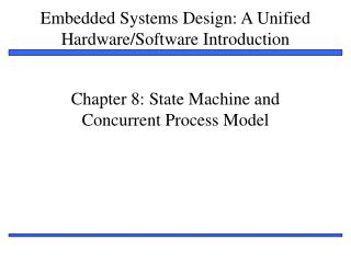 Chapter 8: State Machine and Concurrent Process Model