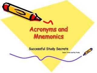 Acronyms and Mnemonics