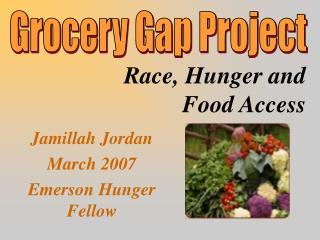Jamillah Jordan March 2007 Emerson Hunger Fellow