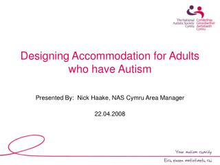 Designing Accommodation for Adults who have Autism