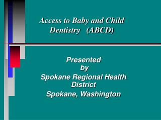 Access to Baby and Child   Dentistry   ABCD
