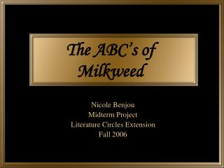 The ABC s of  Milkweed
