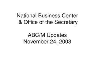 National Business Center   Office of the Secretary  ABC