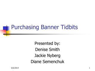 Purchasing Banner Tidbits