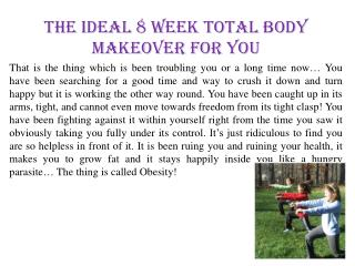 The Ideal 8 Week Total Body Makeover for You!