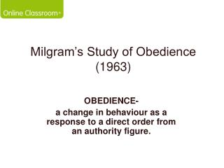 Milgram s Study of Obedience 1963