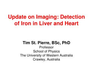 Update on Imaging: Detection of Iron in Liver and Heart