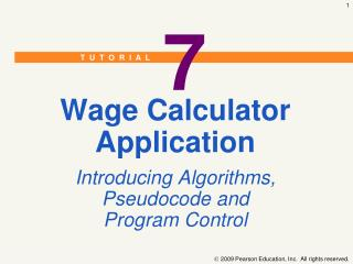 Wage Calculator Application Introducing Algorithms, Pseudocode and Program Control