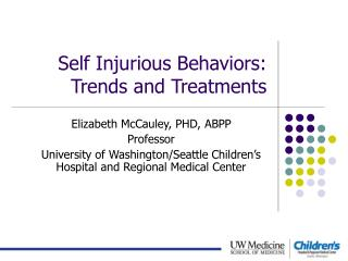 Self Injurious Behaviors:  Trends and Treatments