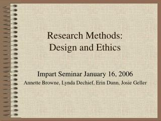 Research Methods:  Design and Ethics