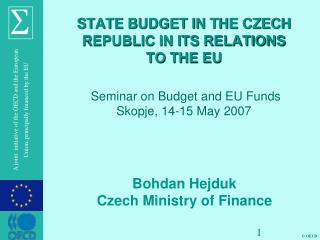 STATE BUDGET IN THE CZECH REPUBLIC IN ITS RELATIONS TO THE EU