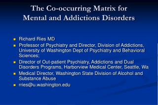 The Co-occurring Matrix for Mental and Addictions Disorders