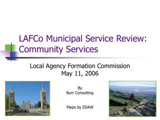 LAFCo Municipal Service Review: Community Services