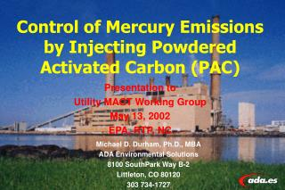 Control of Mercury Emissions by Injecting Powdered Activated Carbon PAC