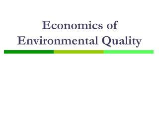 Economics of Environmental Quality