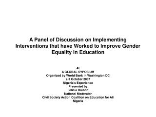 A Panel of Discussion on Implementing Interventions that have Worked to Improve Gender Equality in Education