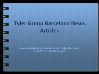 Tyler Group Barcelona News Articles
