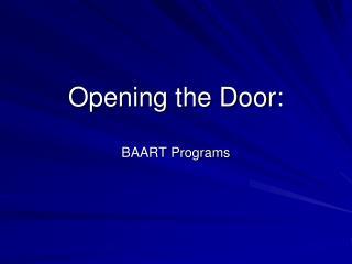 Opening the Door:  BAART Programs