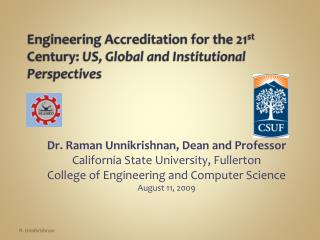 Engineering Accreditation for the 21st Century: US, Global and Institutional Perspectives