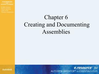 Chapter 6   Creating and Documenting Assemblies