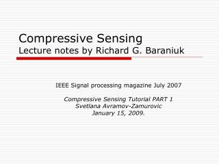 Compressive Sensing  Lecture notes by Richard G. Baraniuk