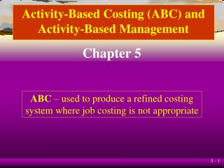 Activity-Based Costing ABC and Activity-Based Management
