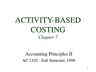 ACTIVITY-BASED COSTING Chapter 7