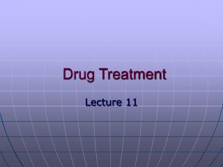 Drug Treatment