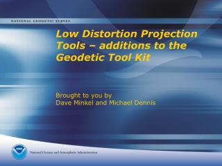Low Distortion Projection Tools   additions to the Geodetic Tool Kit