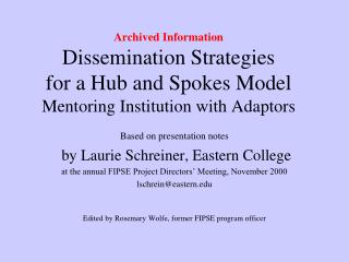 Archived Information Dissemination Strategies for a Hub and Spokes Model Mentoring Institution with Adaptors