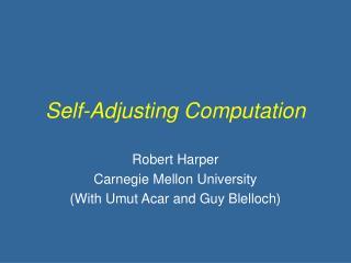Self-Adjusting Computation