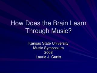 How Does the Brain Learn Through Music