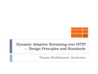 Dynamic Adaptive Streaming over HTTP    Design Principles and Standards