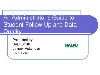 An Administrator s Guide to Student Follow-Up and Data Quality