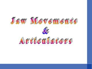 Jaw Movements   Articulators