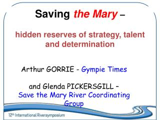 Arthur GORRIE - Gympie Times  and Glenda PICKERSGILL    Save the Mary River Coordinating Group