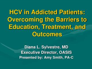 HCV in Addicted Patients: Overcoming the Barriers to Education, Treatment, and Outcomes