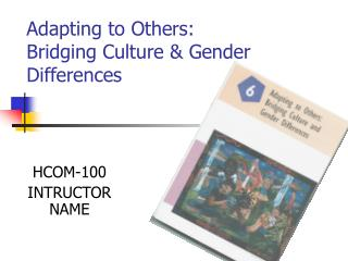 Adapting to Others: Bridging Culture  Gender Differences