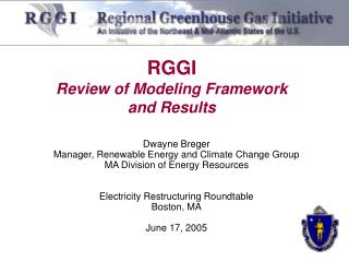 Dwayne Breger Manager, Renewable Energy and Climate Change Group MA Division of Energy Resources   Electricity Restructu