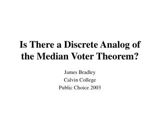 Is There a Discrete Analog of the Median Voter Theorem