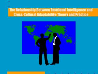 The Relationship Between Emotional Intelligence and Cross-Cultural Adaptability: Theory and Practice