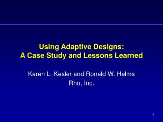 Using Adaptive Designs: A Case Study and Lessons Learned